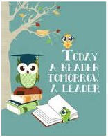 "Cartoon owls with books, text reads ""Today a reader, tomorrow a leader"""